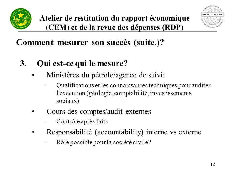Atelier de restitution du rapport économique (CEM) et de la revue des dépenses (RDP) 18 Comment mesurer son succès (suite.).
