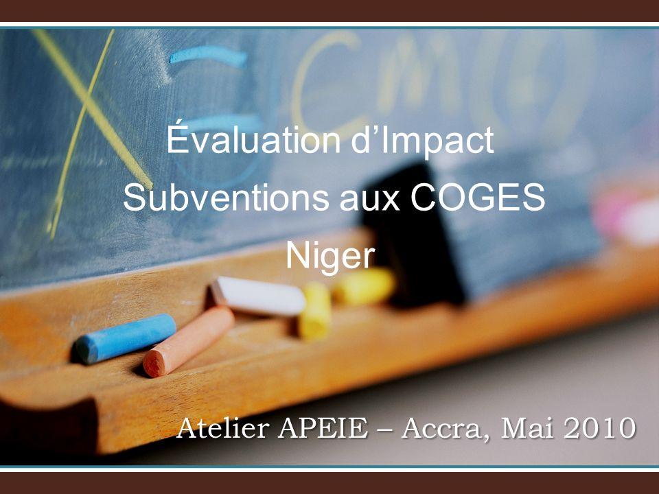 Évaluation dImpact Subventions aux COGES Niger Atelier APEIE – Accra, Mai 2010