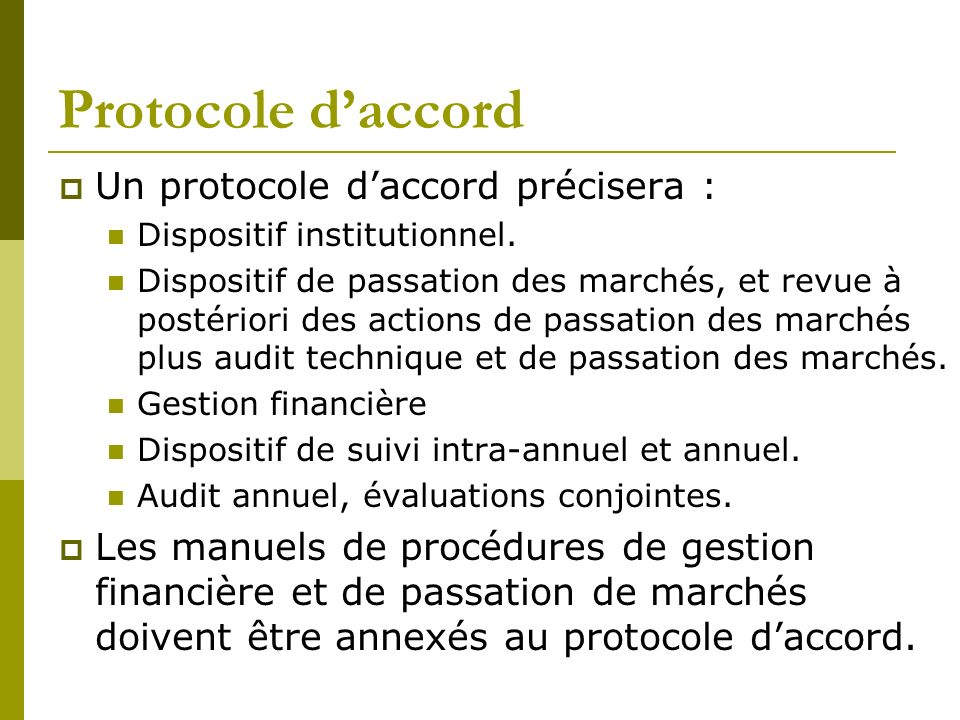 Protocole daccord Un protocole daccord précisera : Dispositif institutionnel.