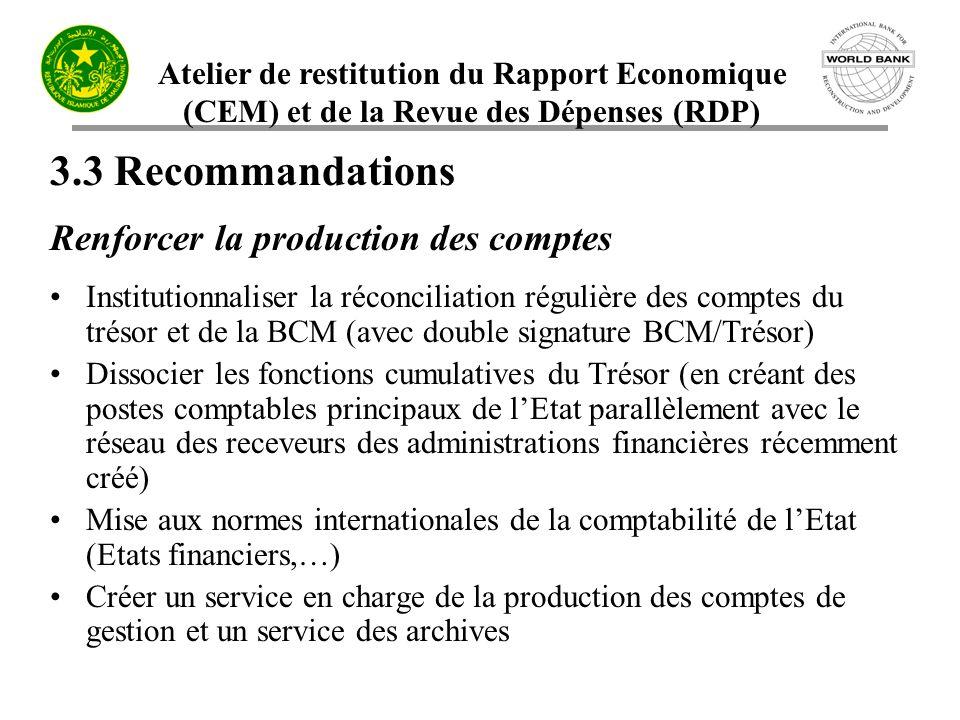 Atelier de restitution du Rapport Economique (CEM) et de la Revue des Dépenses (RDP) 3.3 Recommandations Renforcer la production des comptes Instituti
