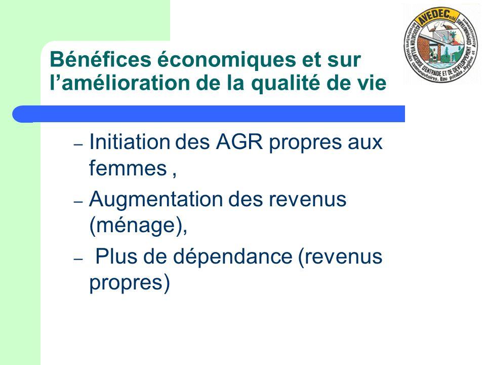 Bénéfices économiques et sur lamélioration de la qualité de vie – Initiation des AGR propres aux femmes, – Augmentation des revenus (ménage), – Plus d