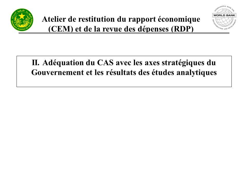 Atelier de restitution du rapport économique (CEM) et de la revue des dépenses (RDP) II. Adéquation du CAS avec les axes stratégiques du Gouvernement