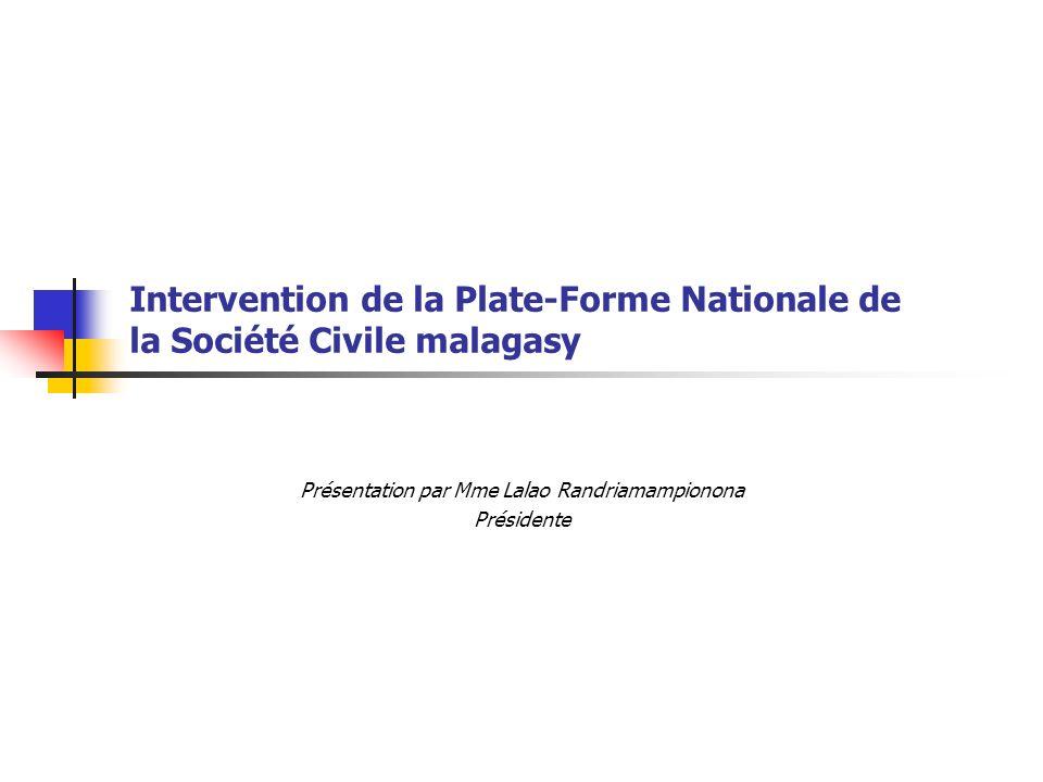Intervention de la Plate-Forme Nationale de la Société Civile malagasy Présentation par Mme Lalao Randriamampionona Présidente