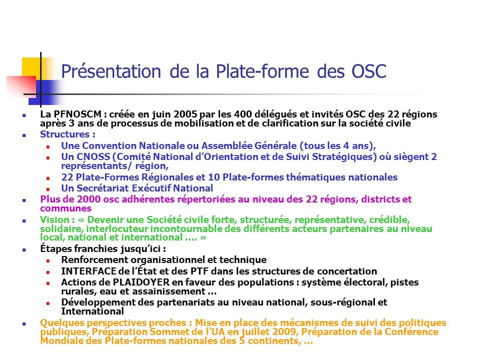 Présentation de la Plate-forme des OSC La PFNOSCM : créée en juin 2005 par les 400 délégués et invités OSC des 22 régions après 3 ans de processus de