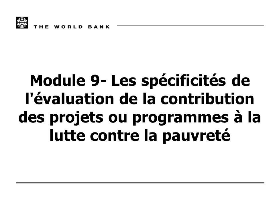 Module 9- Les spécificités de l évaluation de la contribution des projets ou programmes à la lutte contre la pauvreté