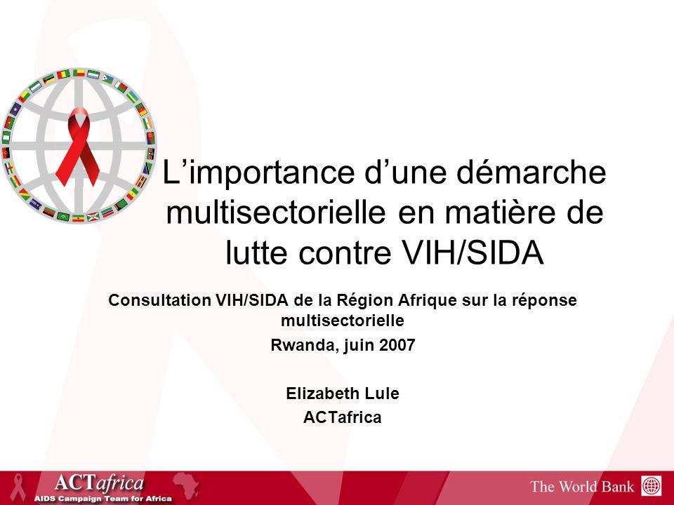 Limportance dune démarche multisectorielle en matière de lutte contre VIH/SIDA Consultation VIH/SIDA de la Région Afrique sur la réponse multisectorie
