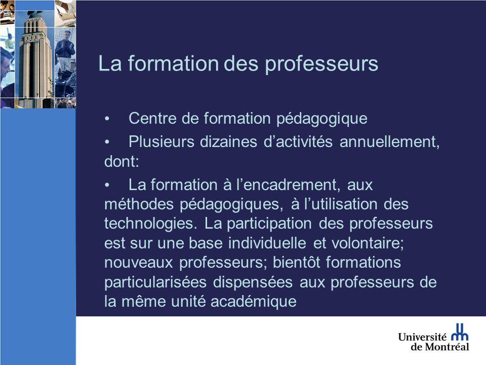 La formation des professeurs Centre de formation pédagogique Plusieurs dizaines dactivités annuellement, dont: La formation à lencadrement, aux méthodes pédagogiques, à lutilisation des technologies.