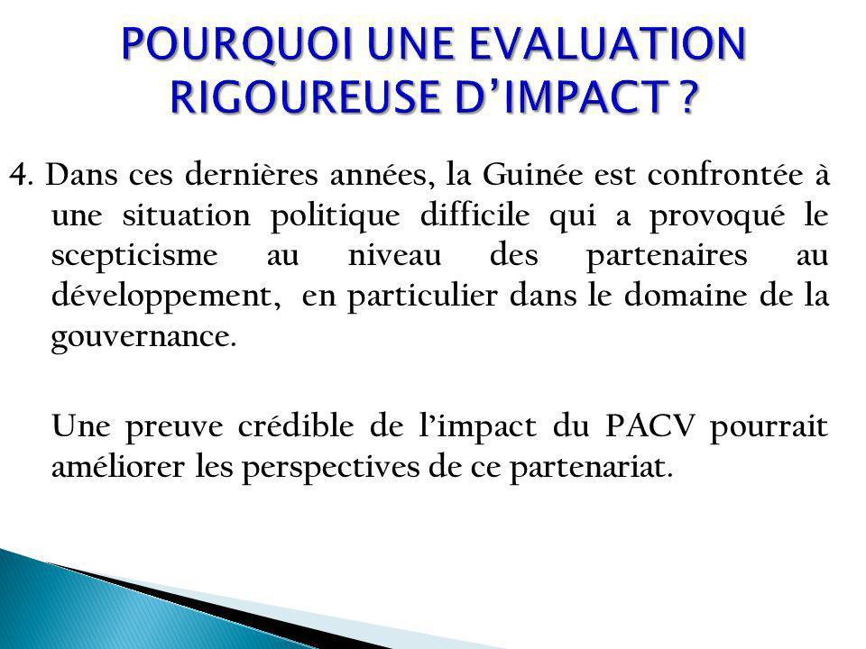 4. Dans ces dernières années, la Guinée est confrontée à une situation politique difficile qui a provoqué le scepticisme au niveau des partenaires au