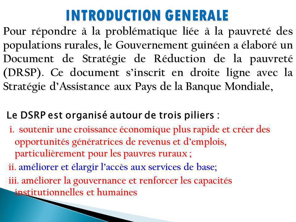 Pour répondre à la problématique liée à la pauvreté des populations rurales, le Gouvernement guinéen a élaboré un Document de Stratégie de Réduction de la pauvreté (DRSP).