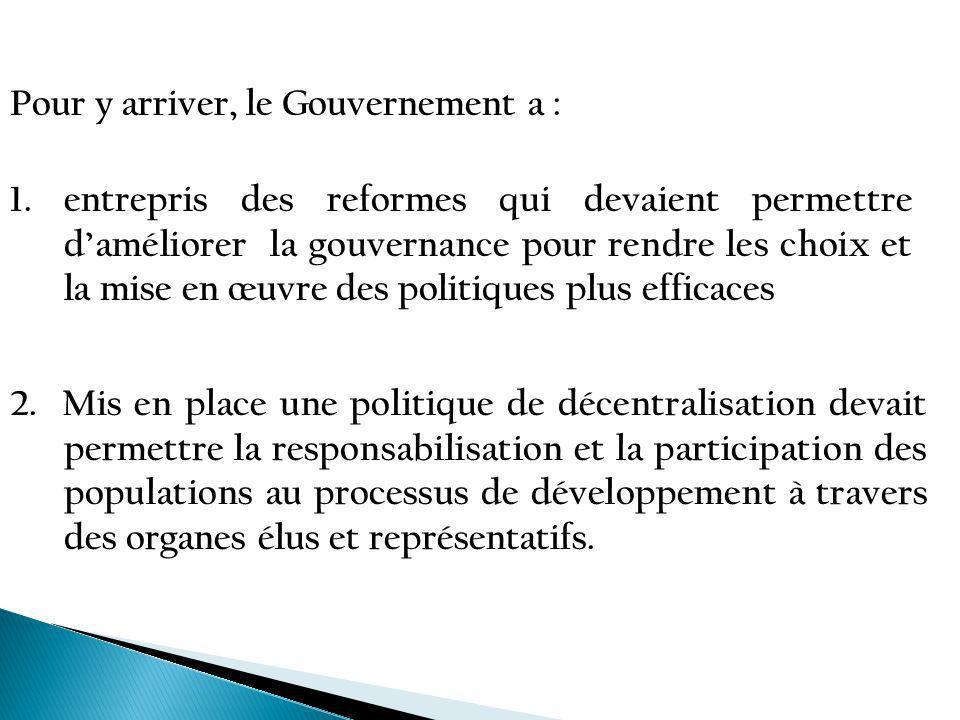 1. entrepris des reformes qui devaient permettre daméliorer la gouvernance pour rendre les choix et la mise en œuvre des politiques plus efficaces Pou