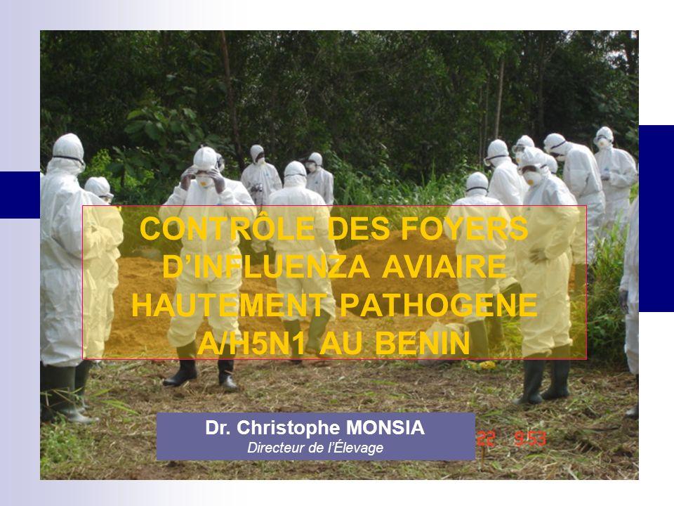 CONTRÔLE DES FOYERS DINFLUENZA AVIAIRE HAUTEMENT PATHOGENE A/H5N1 AU BENIN Dr.
