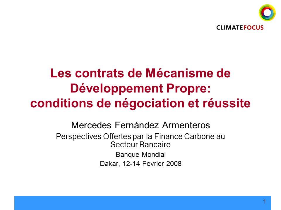 1 Les contrats de Mécanisme de Développement Propre: conditions de négociation et réussite Mercedes Fernández Armenteros Perspectives Offertes par la