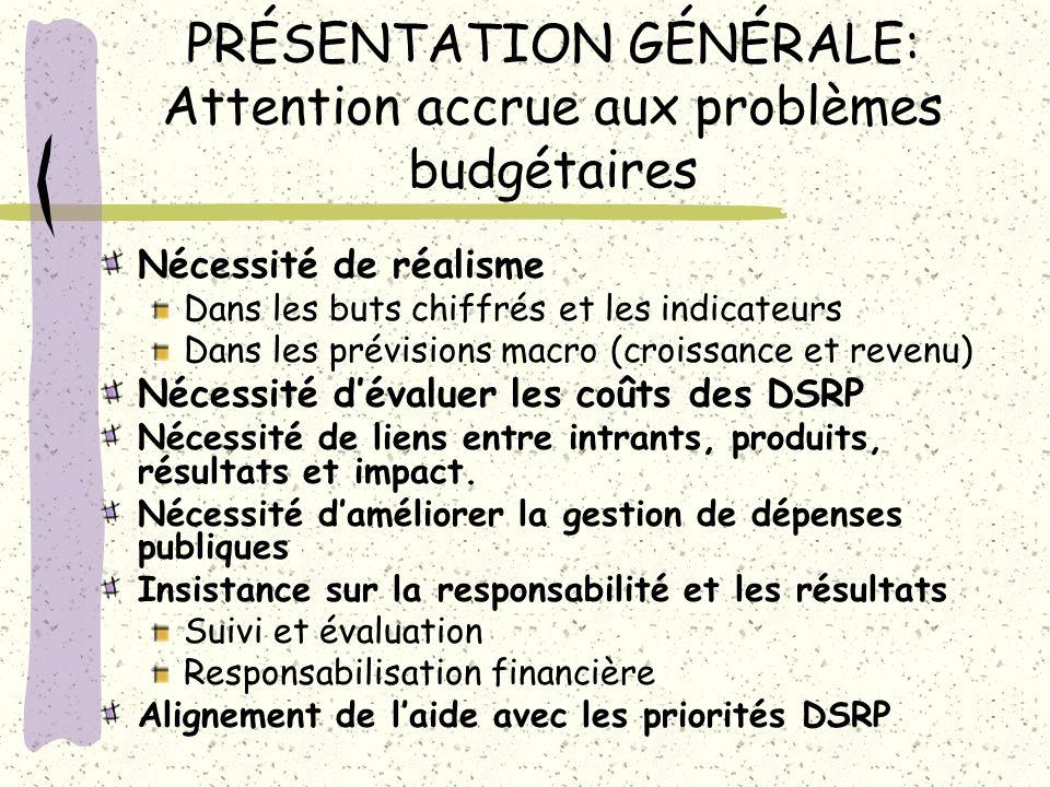 PRÉSENTATION GÉNÉRALE: Attention accrue aux problèmes budgétaires Nécessité de réalisme Dans les buts chiffrés et les indicateurs Dans les prévisions