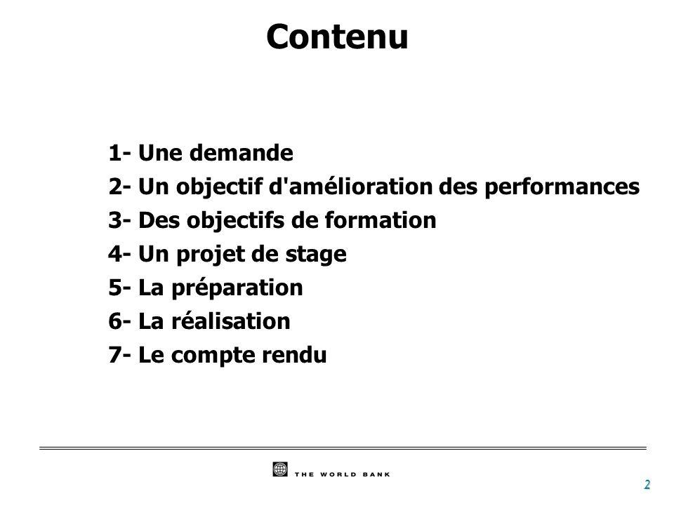 2 Contenu 1- Une demande 2- Un objectif d'amélioration des performances 3- Des objectifs de formation 4- Un projet de stage 5- La préparation 6- La ré