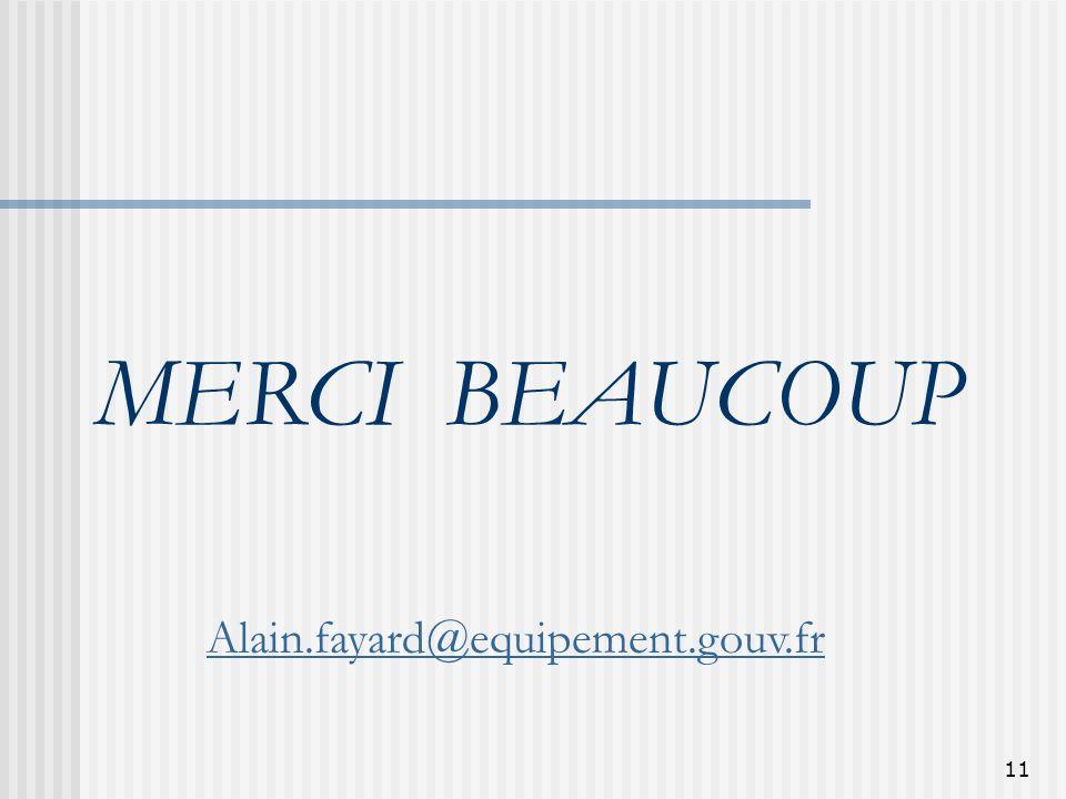 11 MERCI BEAUCOUP Alain.fayard@equipement.gouv.fr