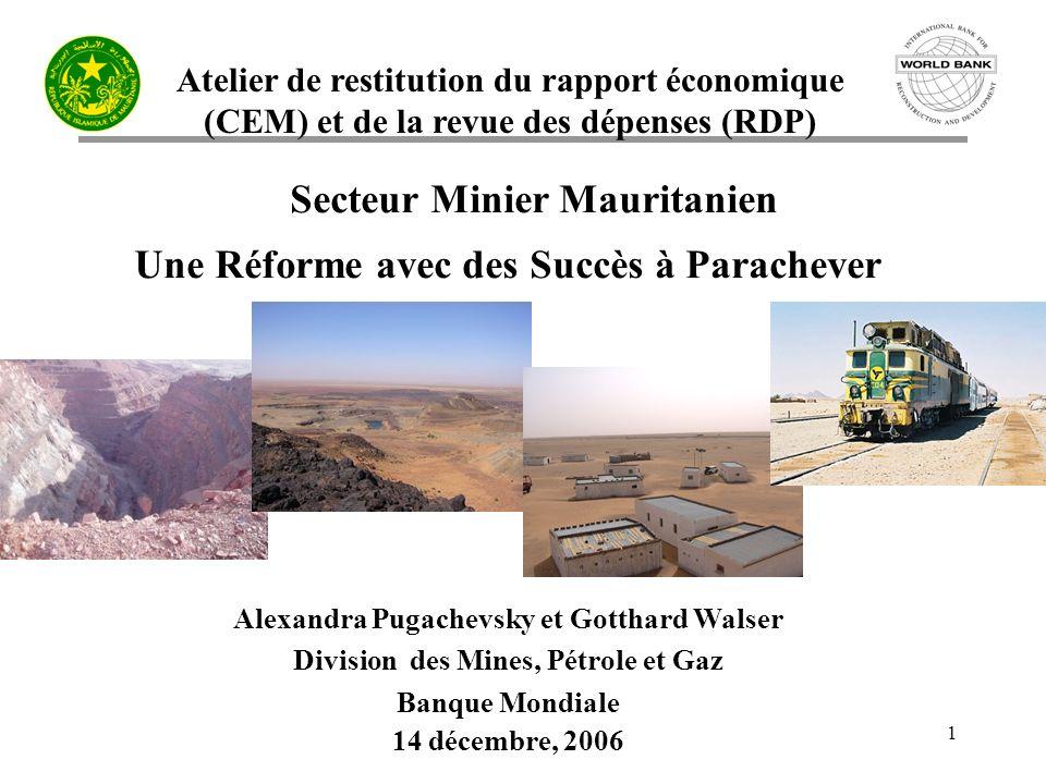Atelier de restitution du rapport économique (CEM) et de la revue des dépenses (RDP) 2 Secteur Minier Mauritanien 1.