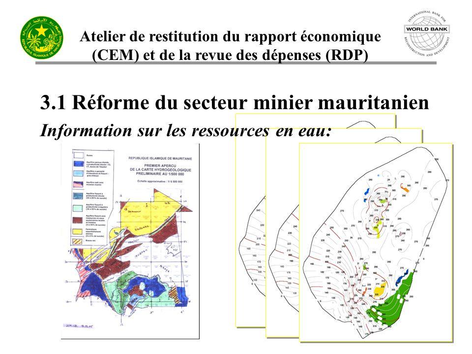 Atelier de restitution du rapport économique (CEM) et de la revue des dépenses (RDP) 18 3.1 Réforme du secteur minier mauritanien Information sur les ressources en eau: