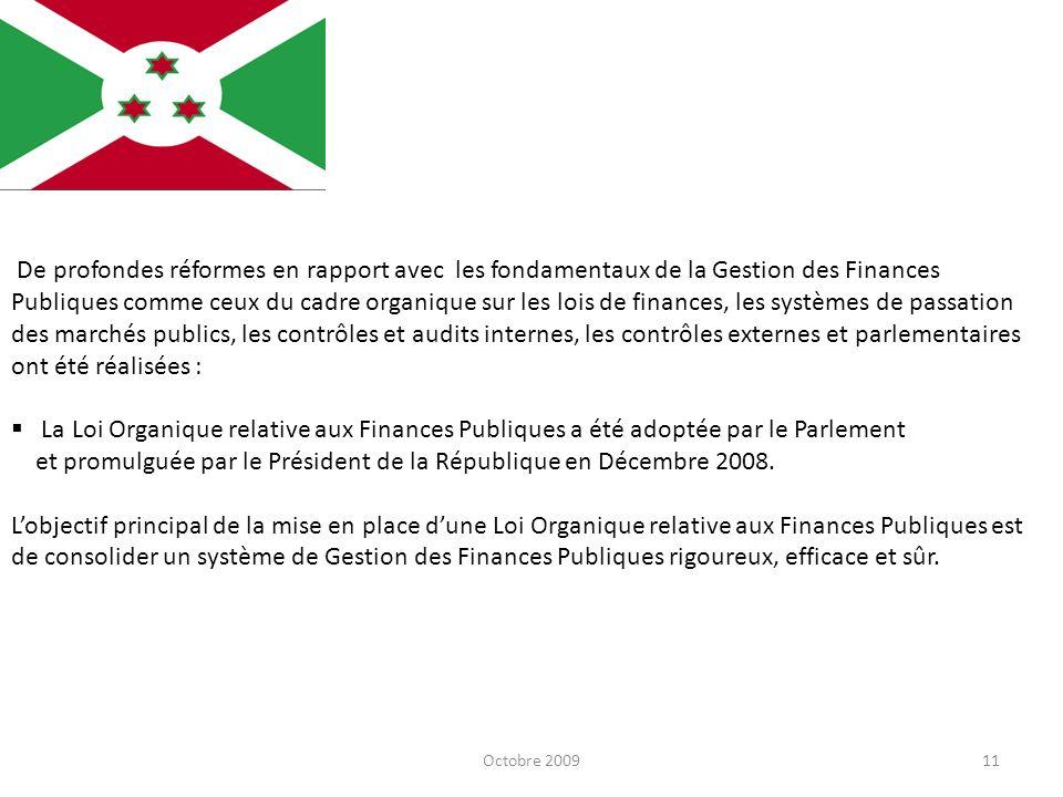 Octobre 200911 De profondes réformes en rapport avec les fondamentaux de la Gestion des Finances Publiques comme ceux du cadre organique sur les lois