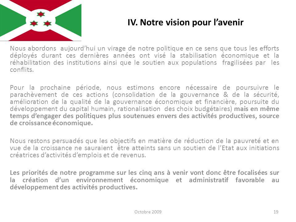 IV. Notre vision pour lavenir Nous abordons aujourdhui un virage de notre politique en ce sens que tous les efforts déployés durant ces dernières anné