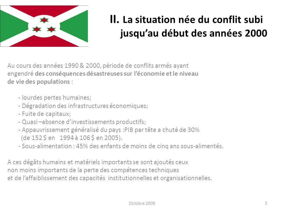 Octobre 200914 Tous ces instruments juridiques et réglementaires constituent des acquis substantiels et configurent déjà le système de gestion souhaité par le Burundi, à savoir un système moderne, répondant à tous les critères de qualité exigés par les normes internationales.