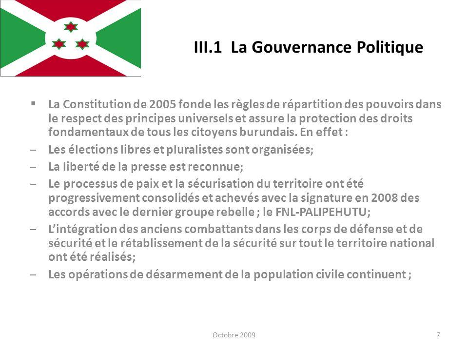 III.1 La Gouvernance Politique La Constitution de 2005 fonde les règles de répartition des pouvoirs dans le respect des principes universels et assure