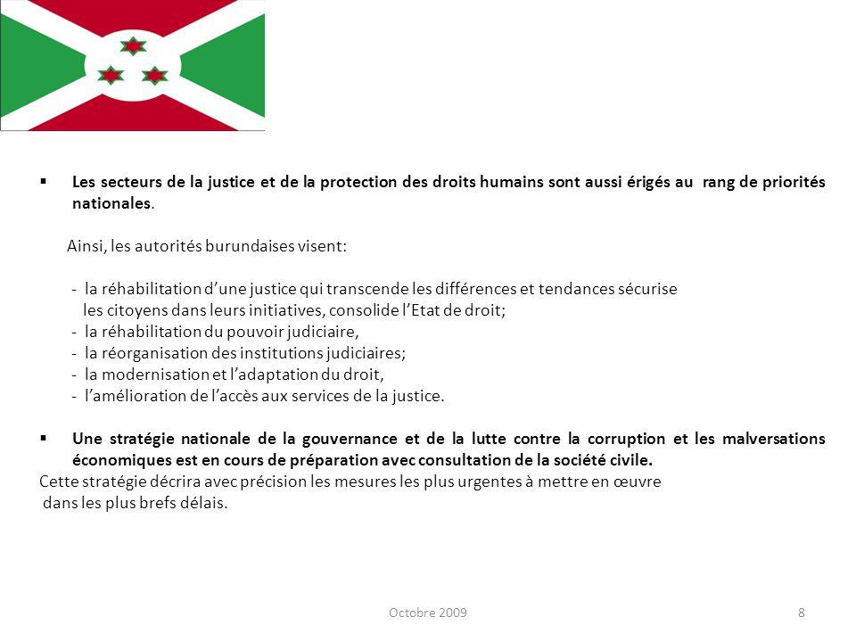 Octobre 20099 Le processus de décentralisation, enfin, constitue un autre axe important de laction gouvernementale.