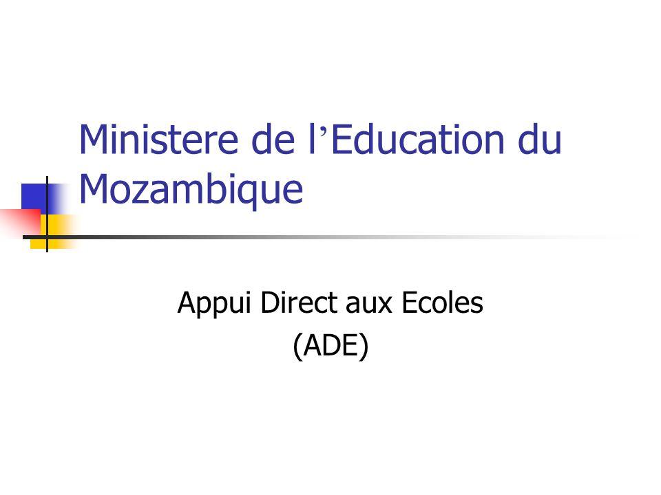 Ministere de l Education du Mozambique Appui Direct aux Ecoles (ADE)