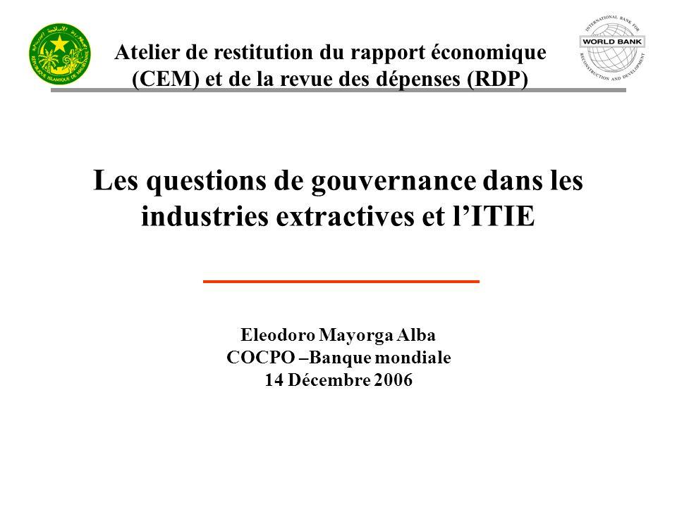 Atelier de restitution du rapport économique (CEM) et de la revue des dépenses (RDP) Les questions de gouvernance dans les industries extractives et l