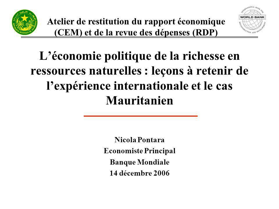 Atelier de restitution du rapport économique (CEM) et de la revue des dépenses (RDP) Léconomie politique de la richesse en ressources naturelles : leç