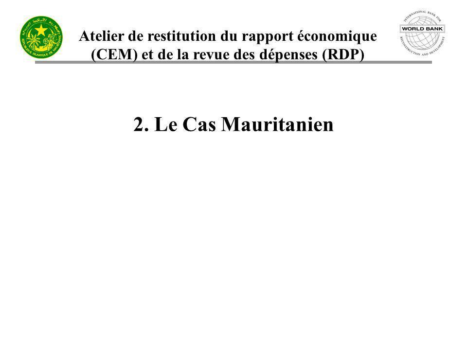 Atelier de restitution du rapport économique (CEM) et de la revue des dépenses (RDP) 2. Le Cas Mauritanien