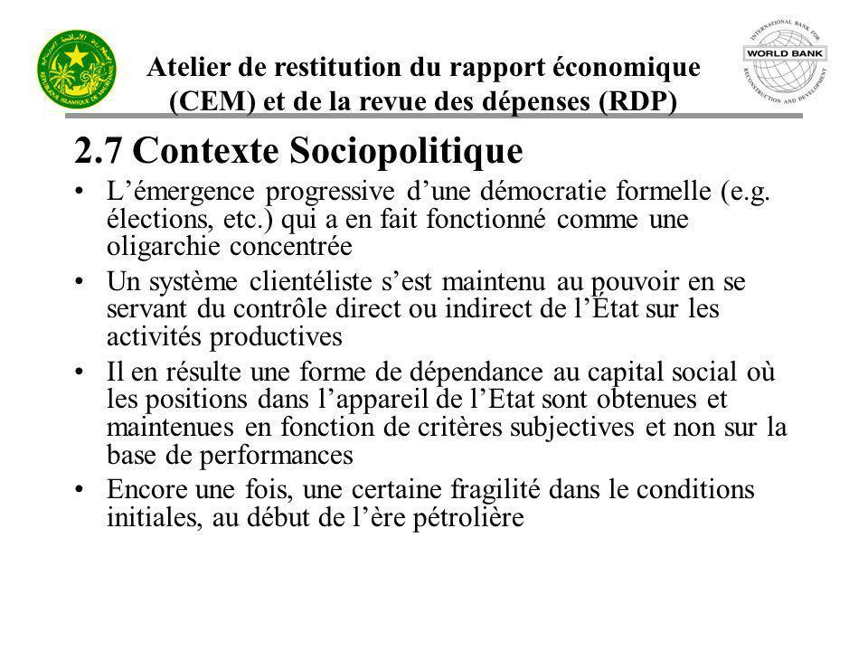 Atelier de restitution du rapport économique (CEM) et de la revue des dépenses (RDP) 2.7 Contexte Sociopolitique Lémergence progressive dune démocrati