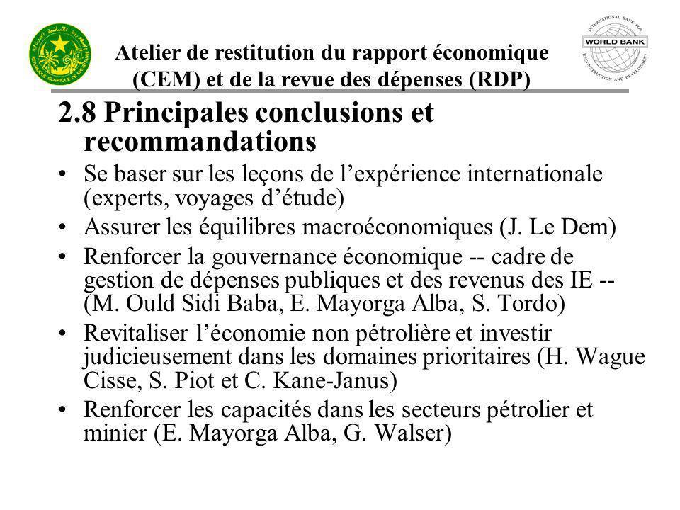 Atelier de restitution du rapport économique (CEM) et de la revue des dépenses (RDP) 2.8 Principales conclusions et recommandations Se baser sur les l