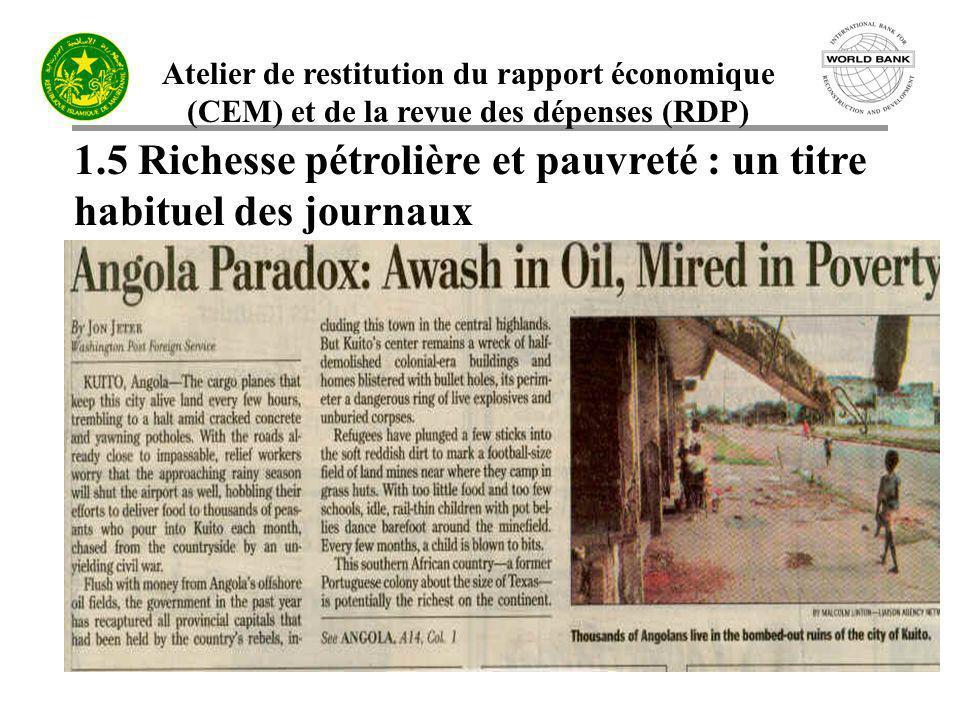 Atelier de restitution du rapport économique (CEM) et de la revue des dépenses (RDP) 1.5 Richesse pétrolière et pauvreté : un titre habituel des journ