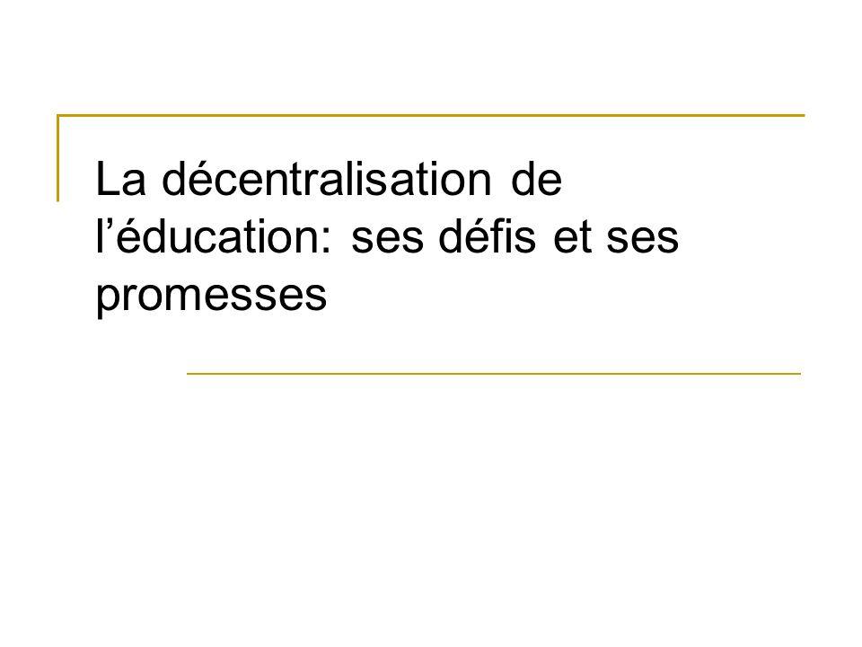 La décentralisation de léducation: ses défis et ses promesses