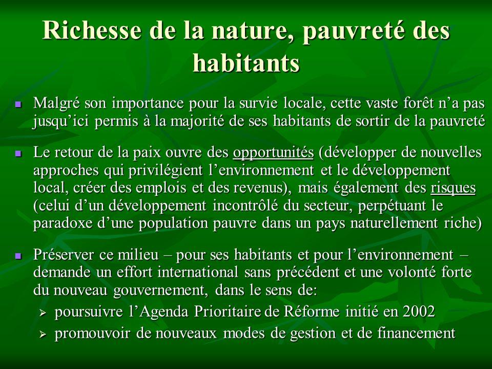 Richesse de la nature, pauvreté des habitants Malgré son importance pour la survie locale, cette vaste forêt na pas jusquici permis à la majorité de s