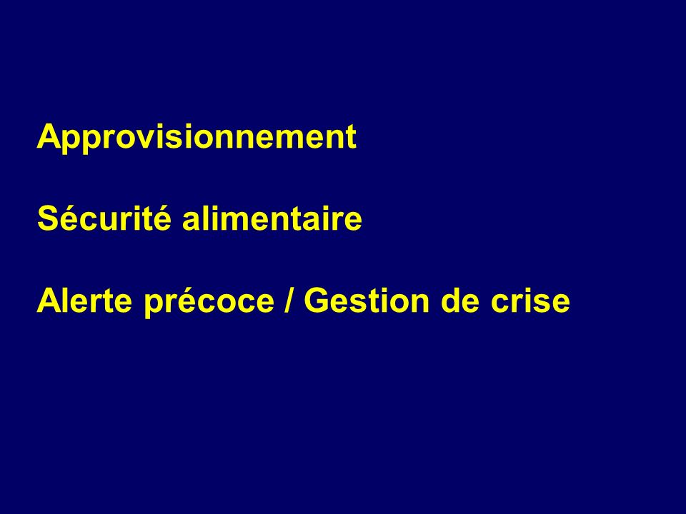 Approvisionnement Production agricole Importations Aide alimentaire