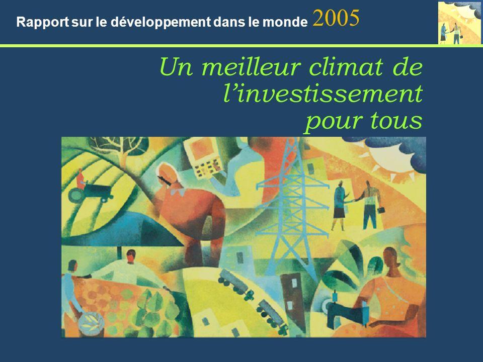 Un meilleur climat de linvestissement pour tous 2005 Rapport sur le développement dans le monde