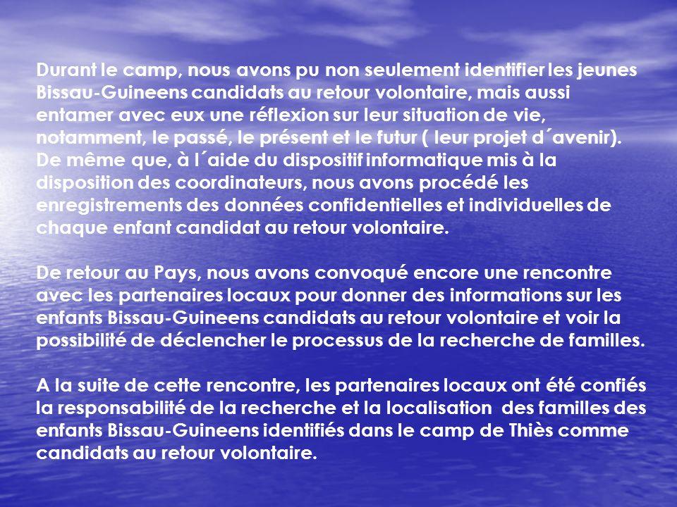 Durant le camp, nous avons pu non seulement identifier les jeunes Bissau-Guineens candidats au retour volontaire, mais aussi entamer avec eux une réflexion sur leur situation de vie, notamment, le passé, le présent et le futur ( leur projet d´avenir).