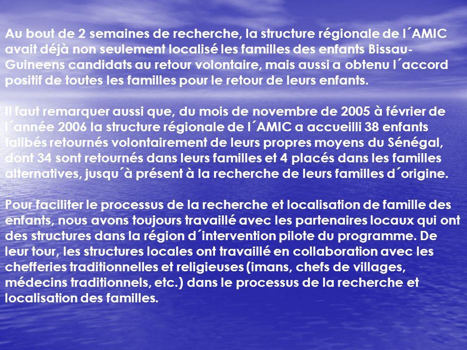 Au bout de 2 semaines de recherche, la structure régionale de l´AMIC avait déjà non seulement localisé les familles des enfants Bissau- Guineens candidats au retour volontaire, mais aussi a obtenu l´accord positif de toutes les familles pour le retour de leurs enfants.