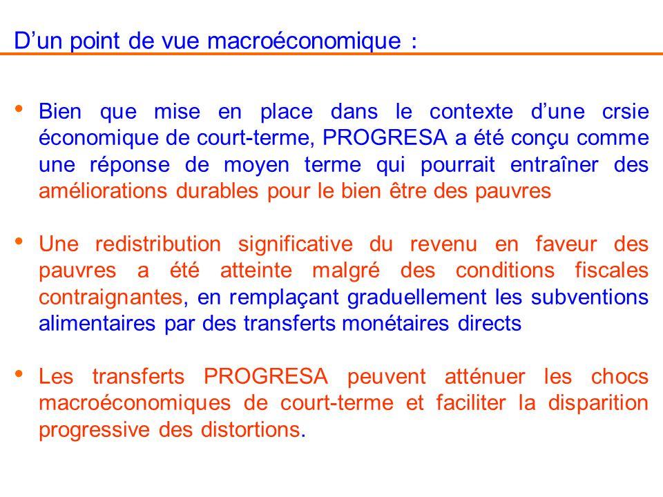Dun point de vue macroéconomique : Bien que mise en place dans le contexte dune crsie économique de court-terme, PROGRESA a été conçu comme une répons