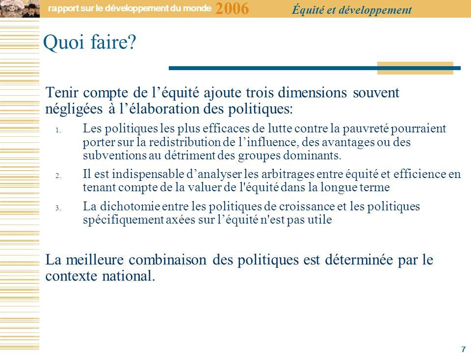 2006 rapport sur le développement du monde Équité et développement 7 Quoi faire.