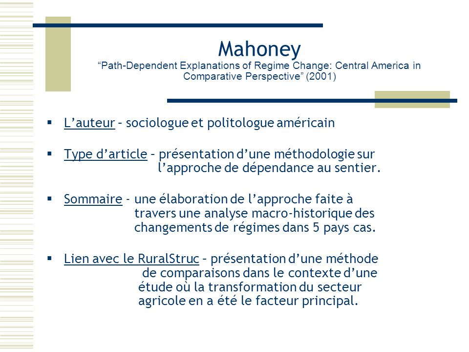 Mahoney Path-Dependent Explanations of Regime Change: Central America in Comparative Perspective (2001) Lauteur – sociologue et politologue américain