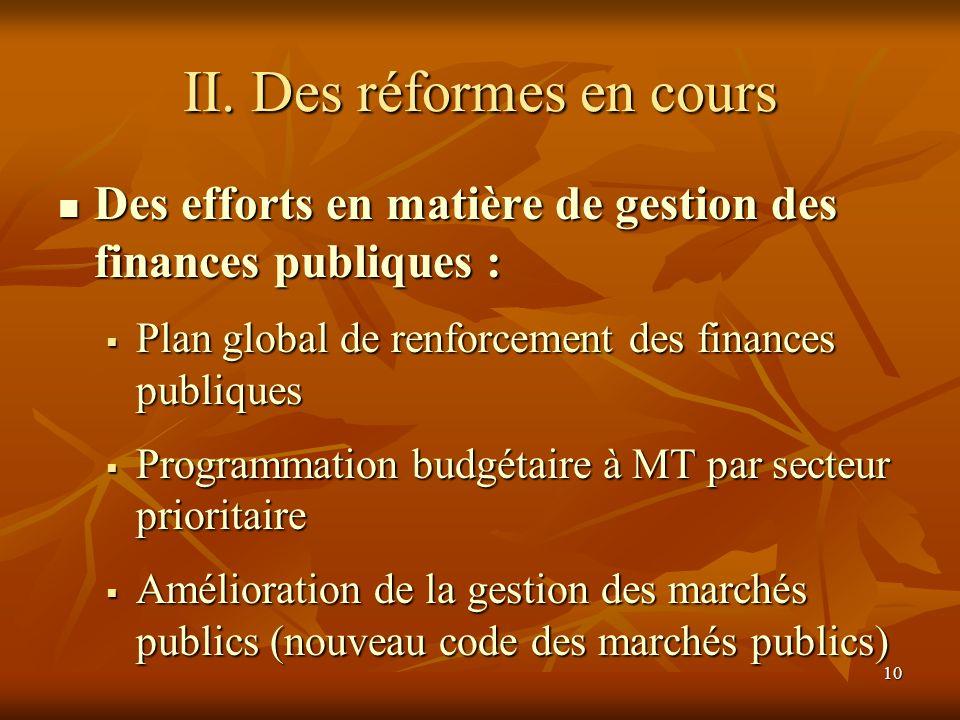 10 II. Des réformes en cours Des efforts en matière de gestion des finances publiques : Des efforts en matière de gestion des finances publiques : Pla