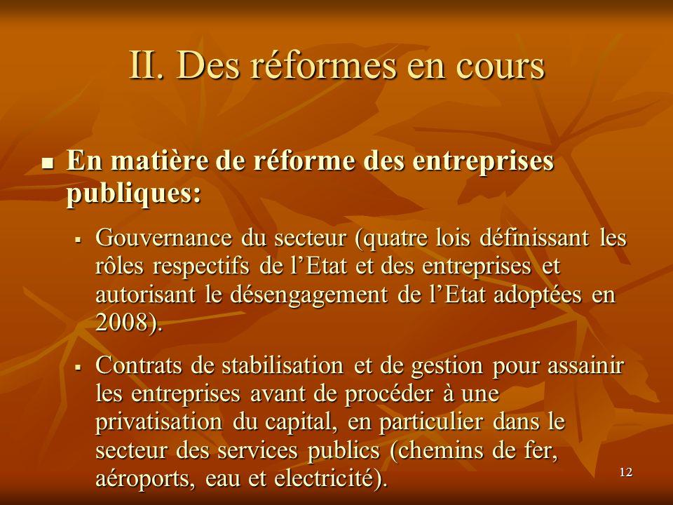12 II. Des réformes en cours En matière de réforme des entreprises publiques: En matière de réforme des entreprises publiques: Gouvernance du secteur