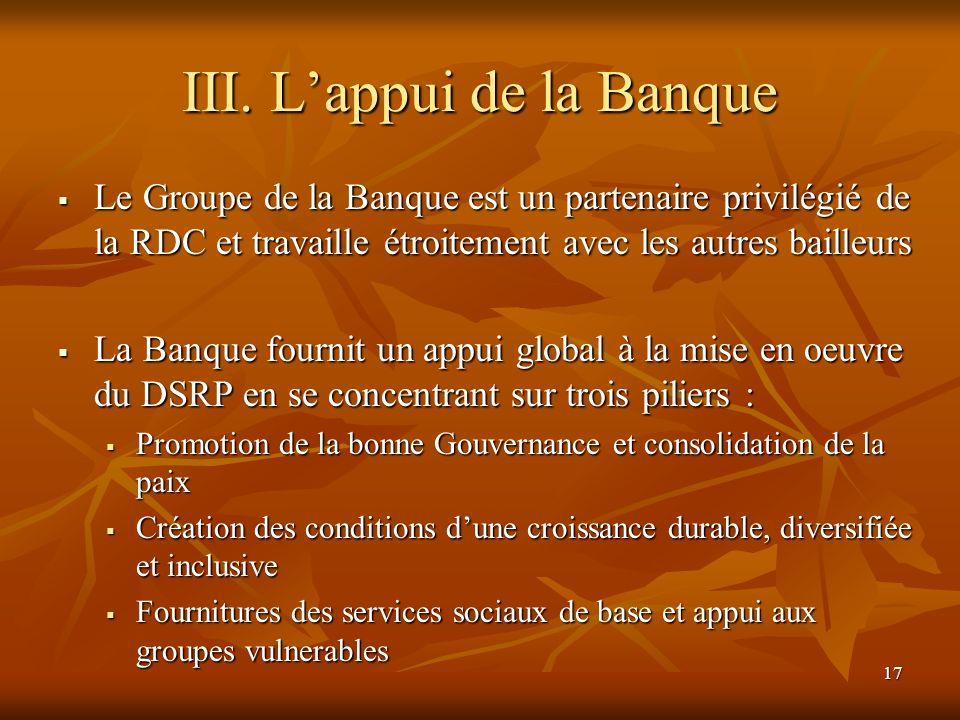 17 III. Lappui de la Banque Le Groupe de la Banque est un partenaire privilégié de la RDC et travaille étroitement avec les autres bailleurs Le Groupe