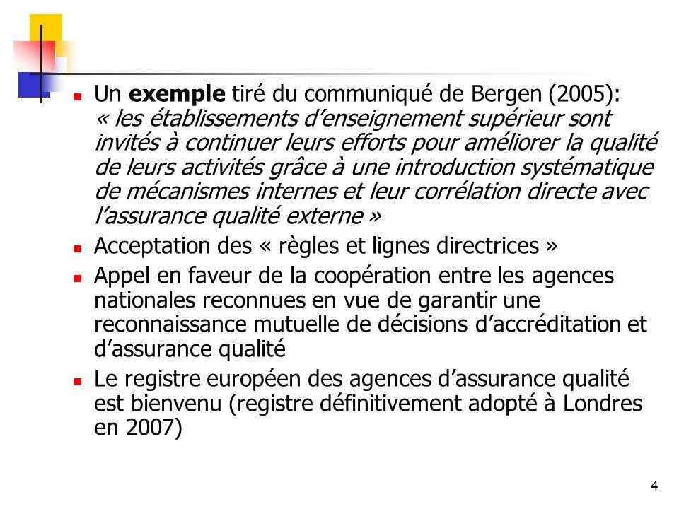 4 Un exemple tiré du communiqué de Bergen (2005): « les établissements denseignement supérieur sont invités à continuer leurs efforts pour améliorer l