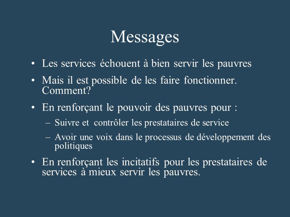 Messages Les services échouent à bien servir les pauvres Mais il est possible de les faire fonctionner.