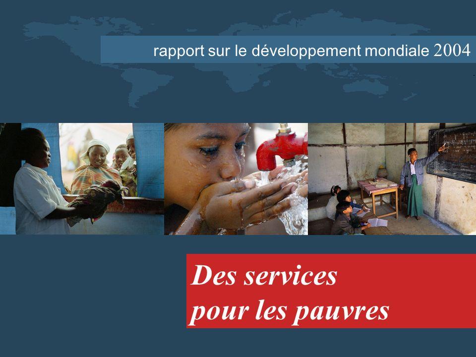 rapport sur le développement mondiale 2004 Des services pour les pauvres