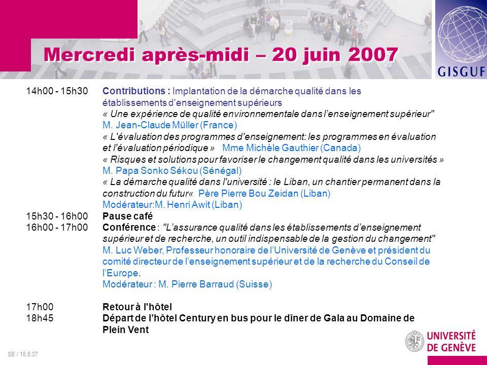 SB / 16.6.07 Jeudi matin – 21 juin 2007 9h00 - 10h00Conférence : « La qualité: gadget de gestionnaires ou solution pour optimiser la gestion des ressources dans les universités .