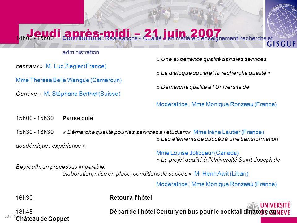 SB / 16.6.07 Jeudi après-midi – 21 juin 2007 14h00 - 15h00Contributions : Réalisations « Qualité » en matière d enseignement, recherche et administration « Une expérience qualité dans les services centraux » M.